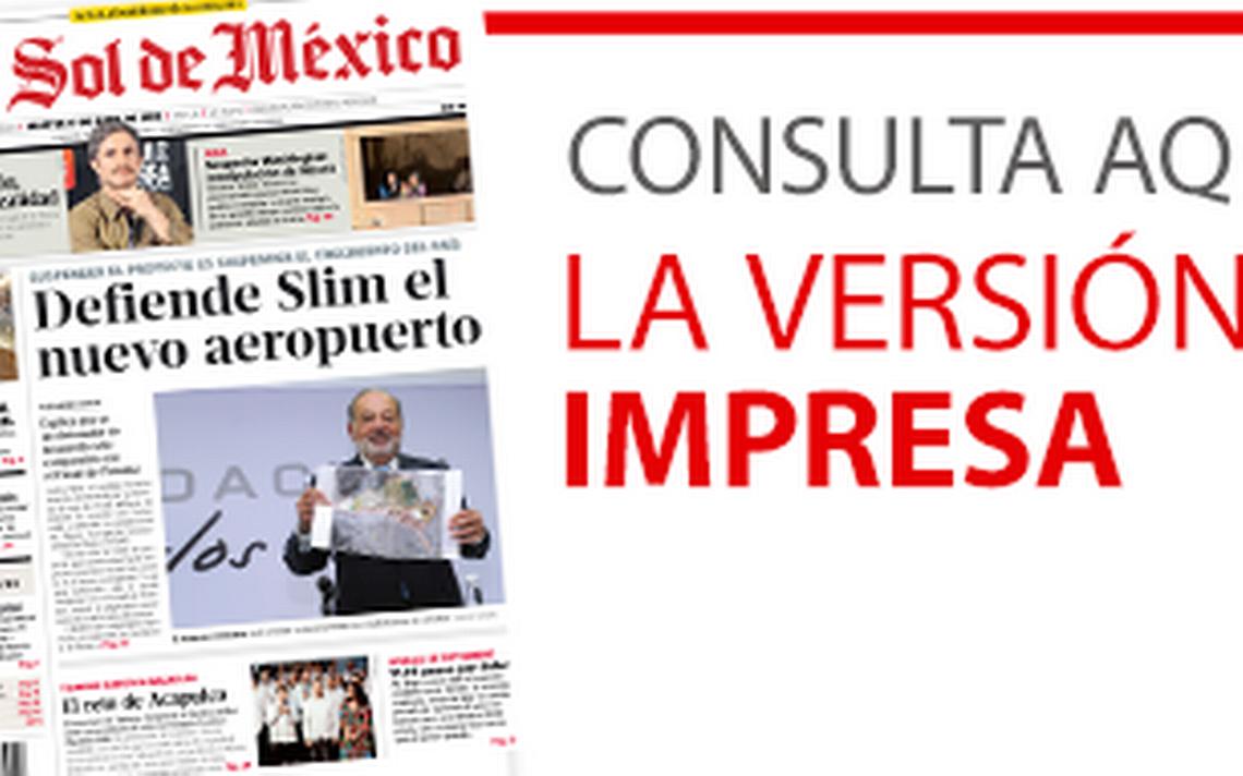 Edición Impresa 17   Abril   2018 - El Sol de México